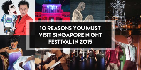 10 Reasons You Must Visit The Singapore Night Festival This Year
